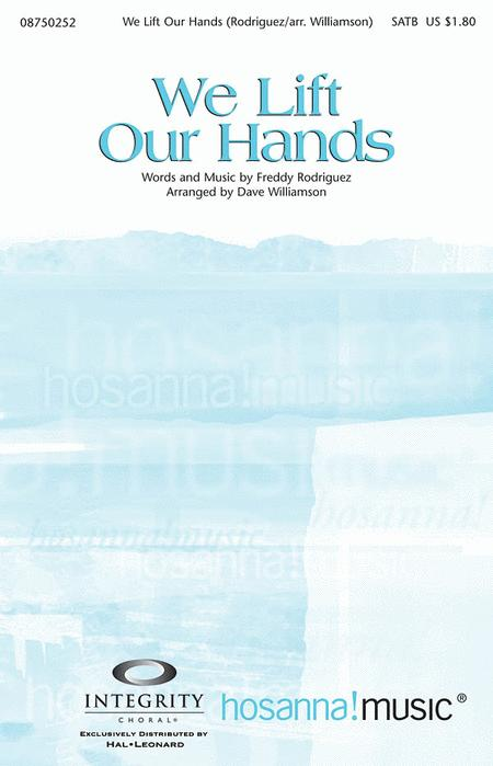 We Lift Our Hands Sheet Music By Freddy Rodriguez Sheet Music Plus