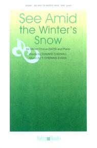 See Amid the Winter's Snow - SATB - Evans