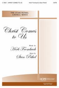 Christ Comes To Us