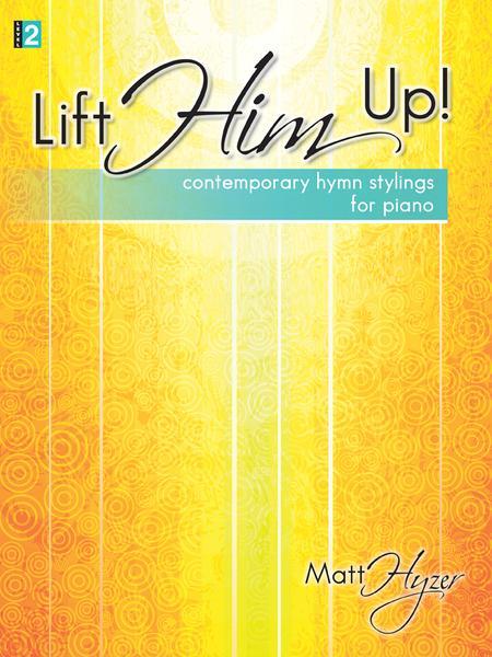 Lift Him Up!