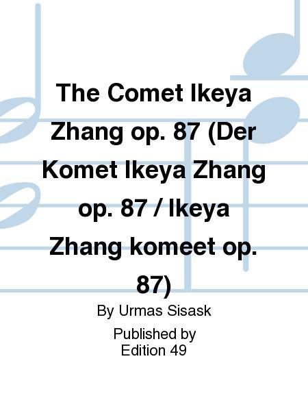 The Comet Ikeya Zhang op. 87 (Der Komet Ikeya Zhang op. 87 / Ikeya Zhang komeet op. 87)