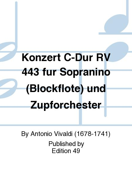 Konzert C-Dur RV 443 fur Sopranino (Blockflote) und Zupforchester