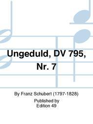 Ungeduld, DV 795, Nr. 7