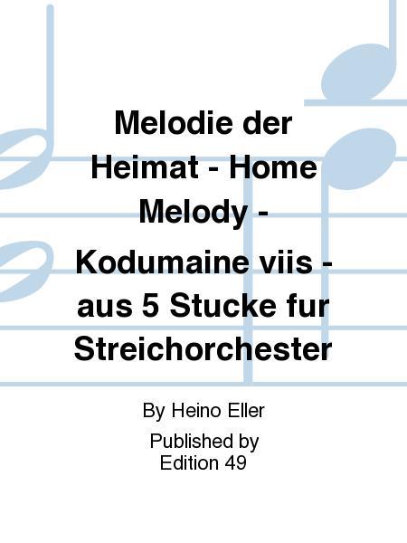 Melodie der Heimat - Home Melody - Kodumaine viis - aus 5 Stucke fur Streichorchester