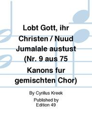 Lobt Gott, ihr Christen / Nuud Jumalale austust (Nr. 9 aus 75 Kanons fur gemischten Chor)