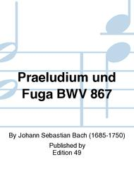Praeludium und Fuga BWV 867