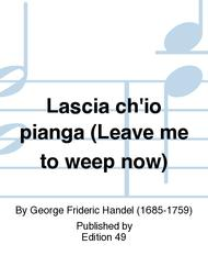 Lascia ch'io pianga (Leave me to weep now)