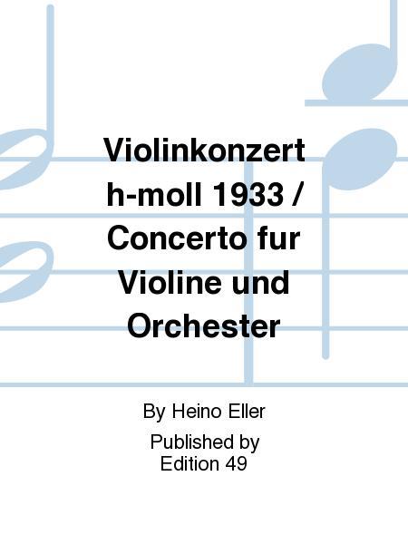Violinkonzert h-moll 1933 / Concerto fur Violine und Orchester