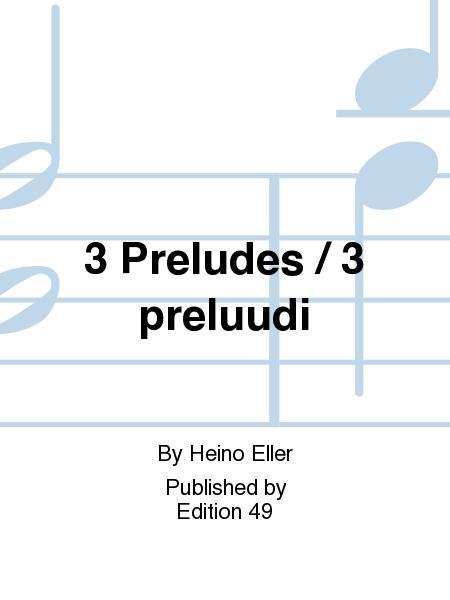3 Preludes / 3 preluudi