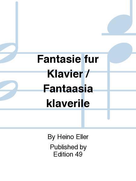 Fantasie fur Klavier / Fantaasia klaverile