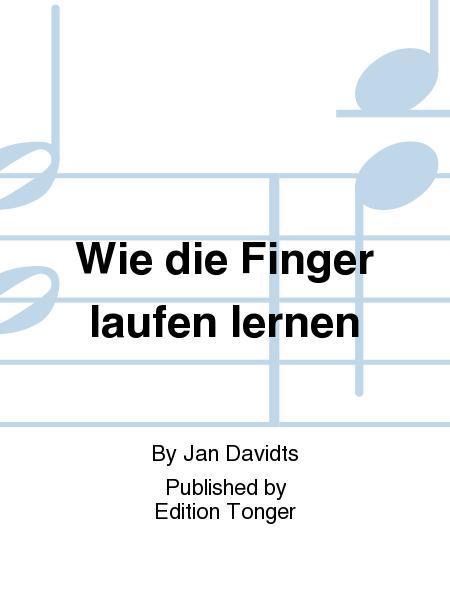 Wie die Finger laufen lernen