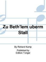 Zu Beth'lem uberm Stall