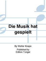 Die Musik hat gespielt