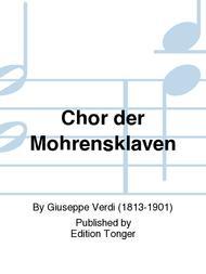 Chor der Mohrensklaven