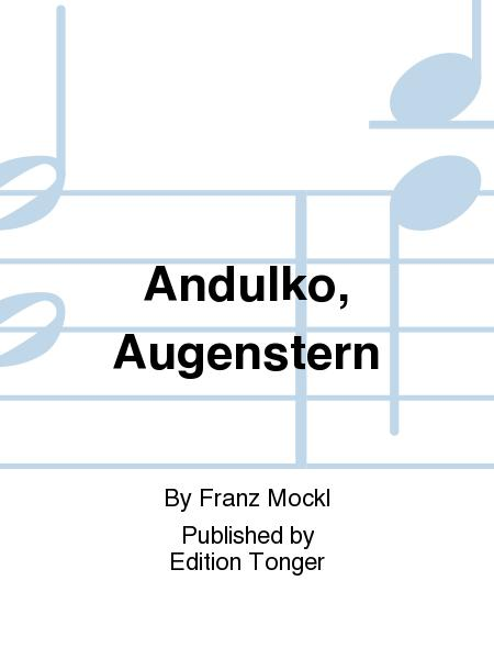 Andulko, Augenstern