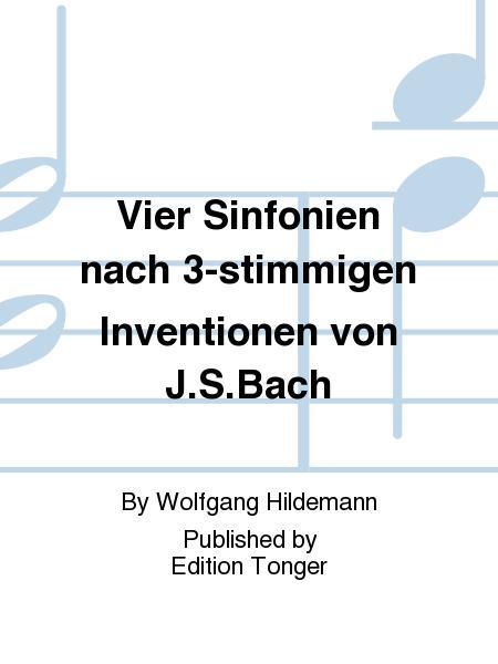 Vier Sinfonien nach 3-stimmigen Inventionen von J.S.Bach