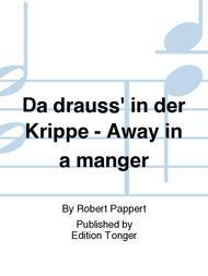 Da drauss' in der Krippe - Away in a manger