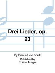 Drei Lieder, op. 23