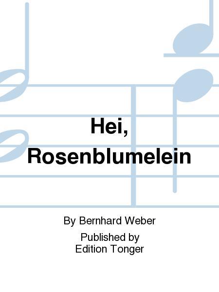 Hei, Rosenblumelein