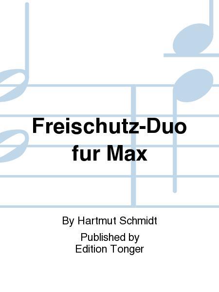 Freischutz-Duo fur Max