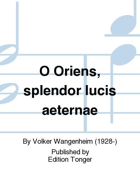 O Oriens, splendor lucis aeternae