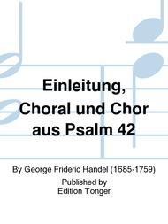 Einleitung, Choral und Chor aus Psalm 42