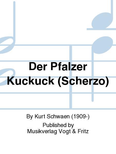 Der Pfalzer Kuckuck (Scherzo)