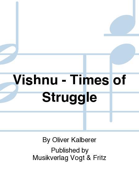 Vishnu - Times of Struggle