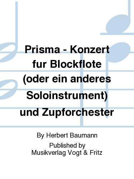 Prisma - Konzert fur Blockflote (oder ein anderes Soloinstrument) und Zupforchester