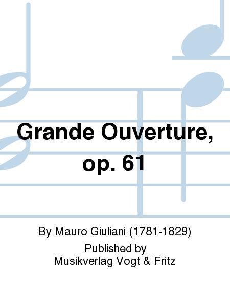 Grande Ouverture, op. 61