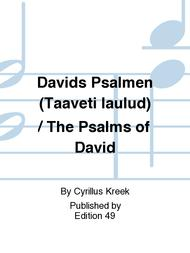 Davids Psalmen (Taaveti laulud) / The Psalms of David