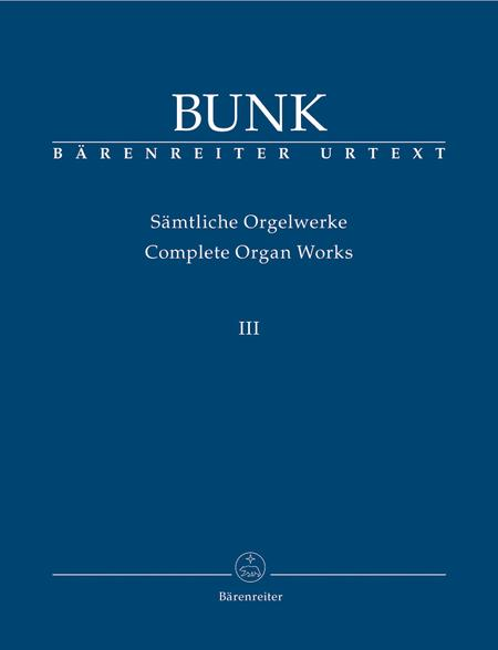 Samtliche Orgelwerke, Band III