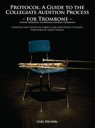 Protocol: A Guide To The Collegiate Audition Process for Trombone