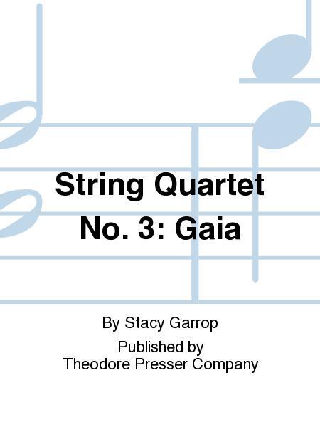 String Quartet No. 3: Gaia