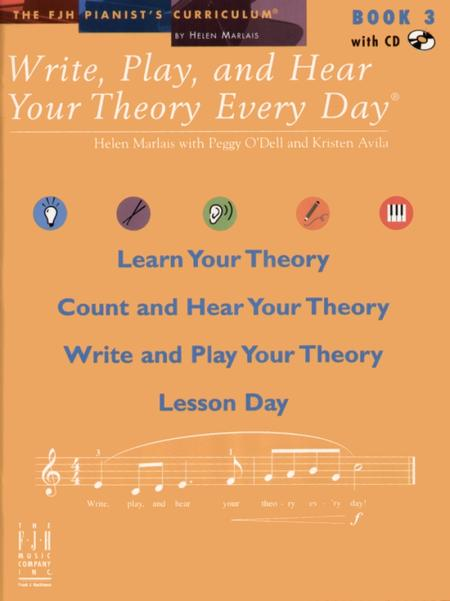 Write, Play, and Hear Your Theory Every Day Book 3 (with CD)