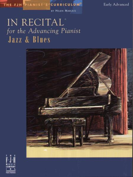 In Recital for the Advancing Pianist, Jazz & Blues