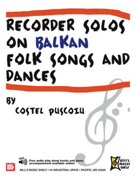 Recorder Solos on Balkan Folk Songs and Dances
