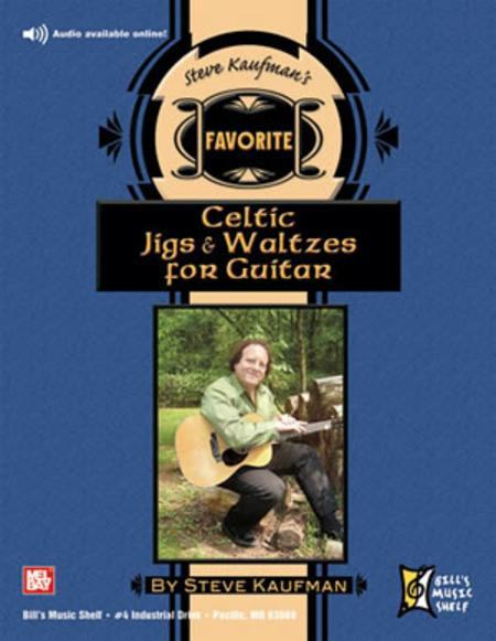 Steve Kaufman's Favorite Celtic Jigs & Waltzes for Guitar