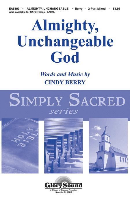 Almighty, Unchangeable God