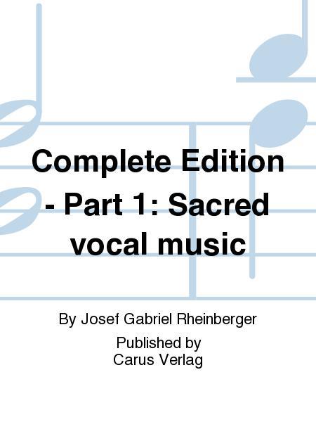 Complete Edition - Part 1: Sacred vocal music