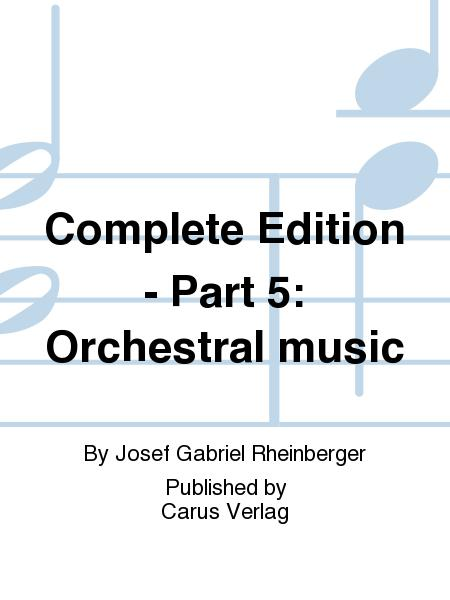 Complete Edition - Part 5: Orchestral music
