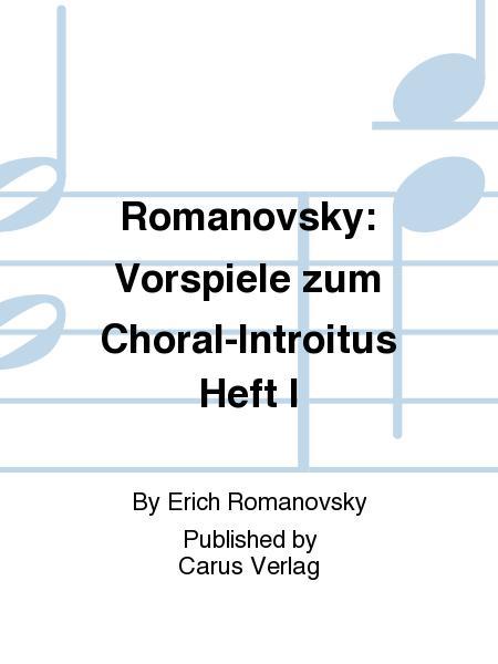 Romanovsky: Vorspiele zum Choral-Introitus Heft I