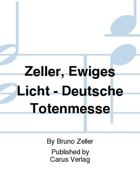 Zeller, Ewiges Licht - Deutsche Totenmesse