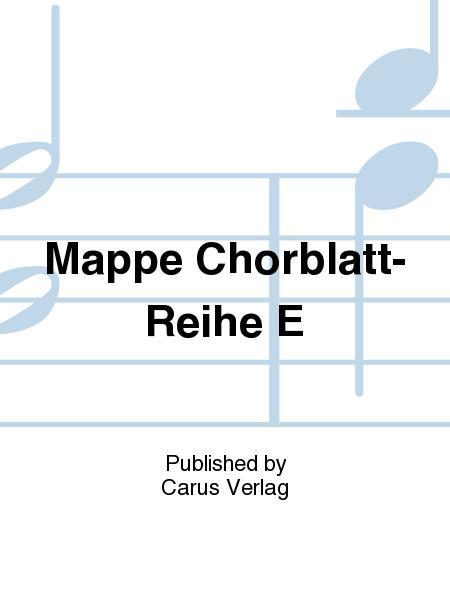 Mappe Chorblatt-Reihe E