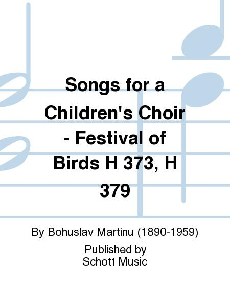 Songs for a Children's Choir - Festival of Birds H 373, H 379