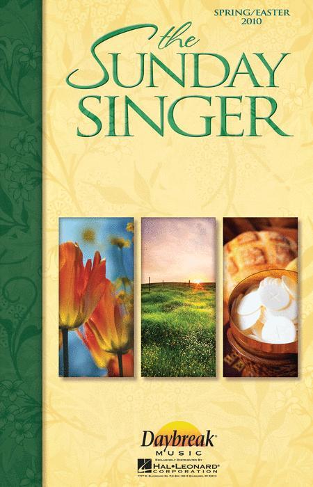 The Sunday Singer (Spring/Easter 2010)