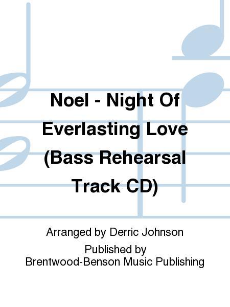 Noel - Night Of Everlasting Love (Bass Rehearsal Track CD)
