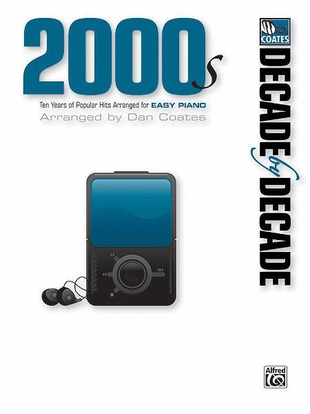 Decade by Decade 2000s