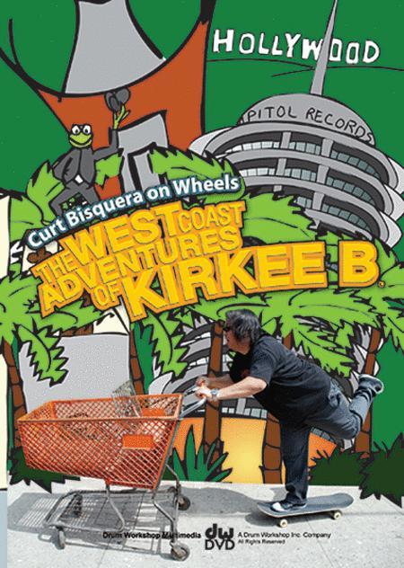 The West Coast Adventures of Kirkee B.