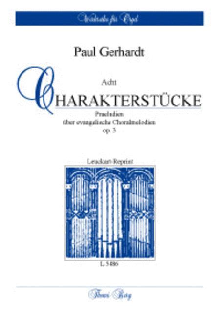 Acht Charakterstucke Uber evangelische Choralmelodien (Preludien)